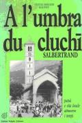 Libro in patois di Salbertrand dal titolo: A l'umbra du cluchī. Clicca per ingrandire la copertina. Il link aprir&agrave una nuova finestra del browser