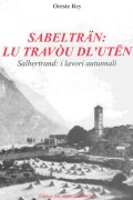 Libro in patois di Salbertrand dal titolo: Sabelträn: lu travòu dl'utën, Valados Usitanos. Clicca per ingrandire la copertina. Il link aprir&agrave una nuova finestra del browser